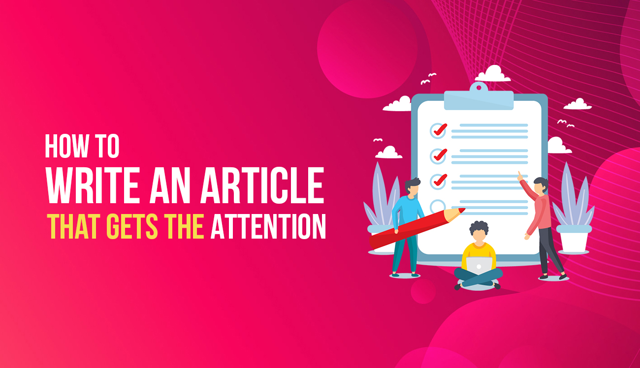 How to Write an Article that Gets the Attention 1