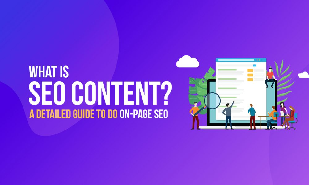What is SEO Content – A Detailed Guide to do On-Page SEO in 2019