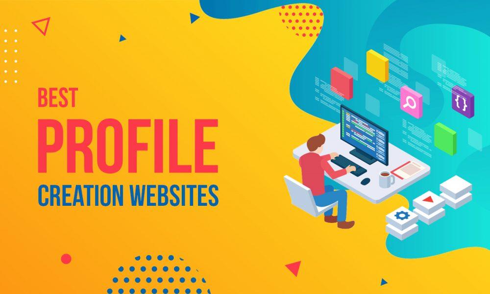 350+ Profile Creation Websites to Get High DA Backlinks in 2019