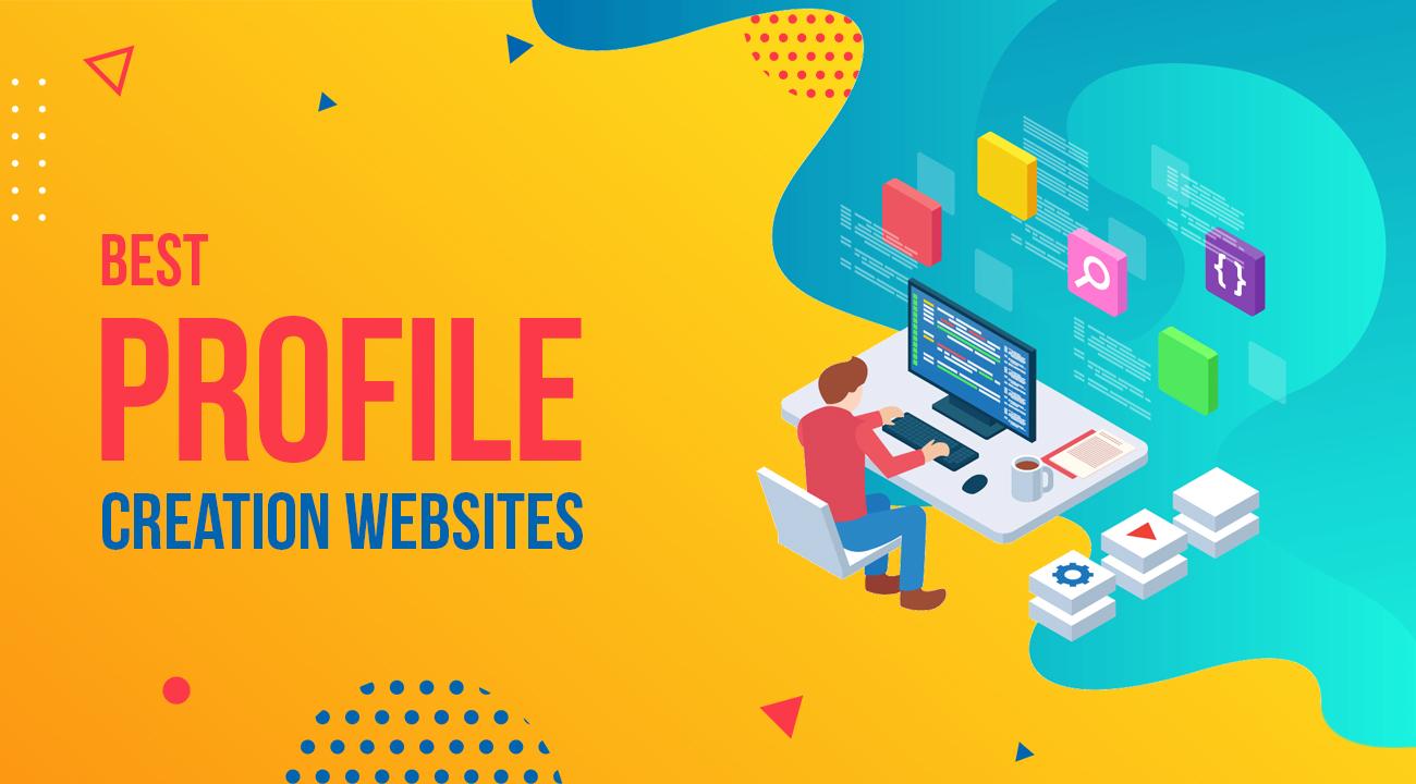 350+ Profile Creation Websites to Get High DA Backlinks in 2021 4