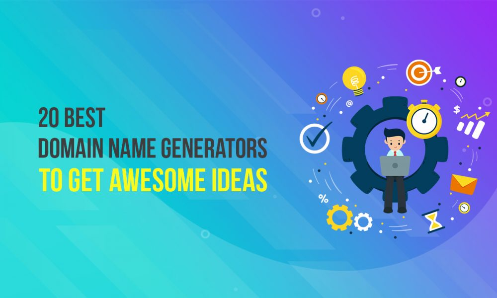 20 Domain Name Generators to Get Awesome Ideas