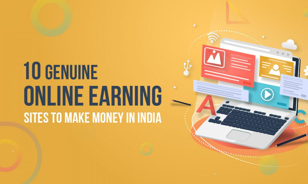 10 Genuine Online Earning Sites to Make Money in India