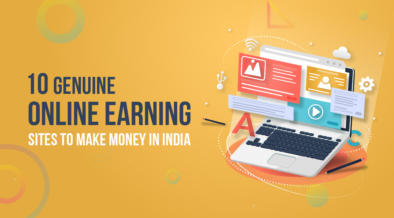 10 Genuine Online Earning Sites to Make Money in India 1